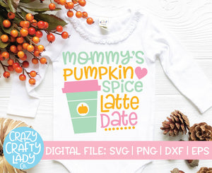 Mommy's Pumpkin Spice Latte Date SVG Cut File