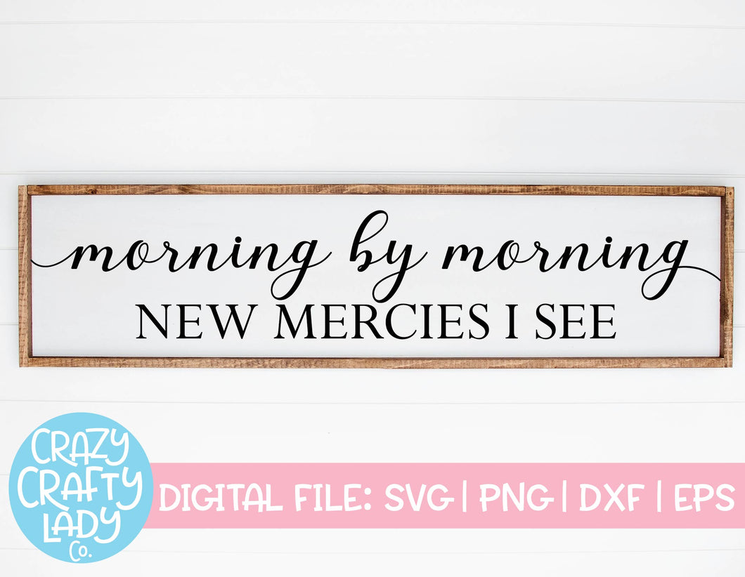 Morning by Morning New Mercies I See SVG Cut File