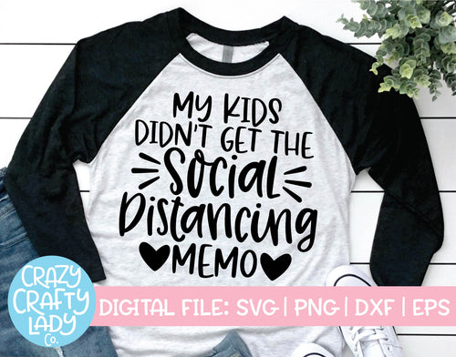 My Kids Didn't Get the Social Distancing Memo SVG Cut File