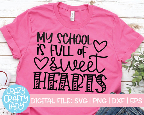 My School Is Full of Sweethearts SVG Cut File