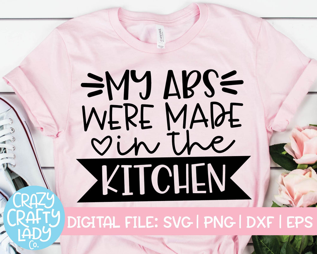 My Abs Were Made in the Kitchen SVG Cut File