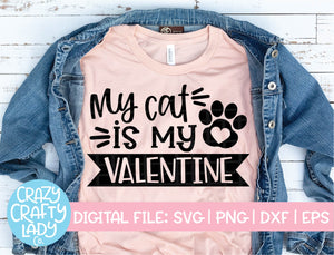 My Cat Is My Valentine SVG Cut File