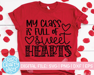 My Class Is Full of Sweethearts SVG Cut File