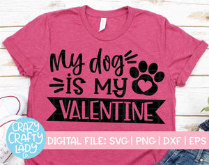 My Dog Is My Valentine SVG Cut File