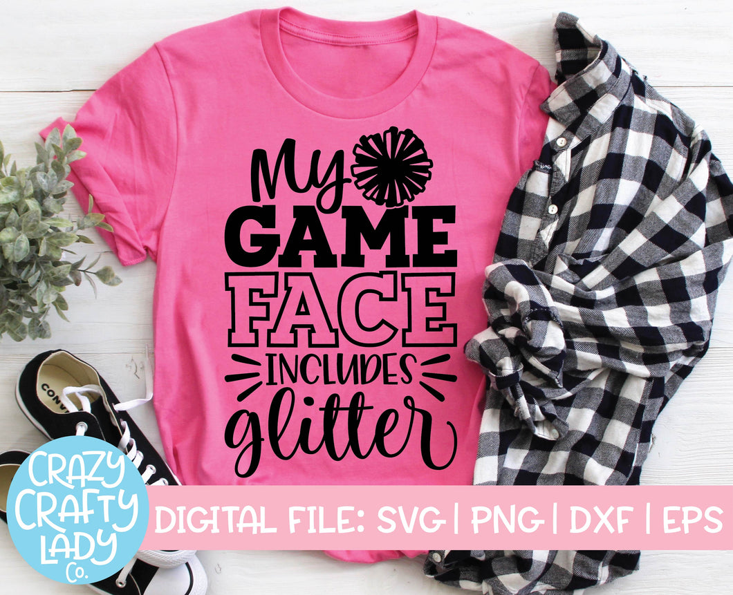My Game Face Includes Glitter SVG Cut File