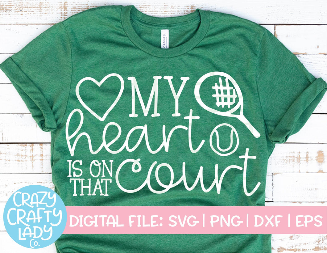 My Heart Is on That Court Tennis SVG Cut File