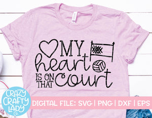My Heart Is on That Court Volleyball SVG Cut File