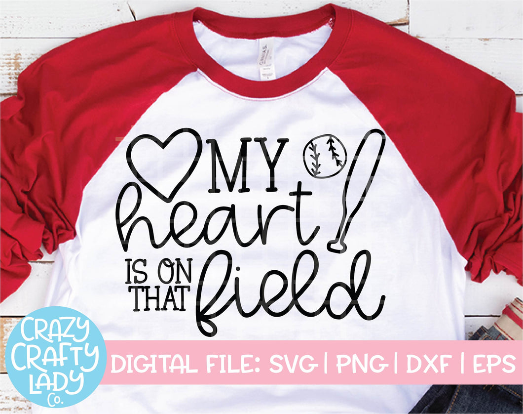My Heart Is on That Field Baseball SVG Cut File