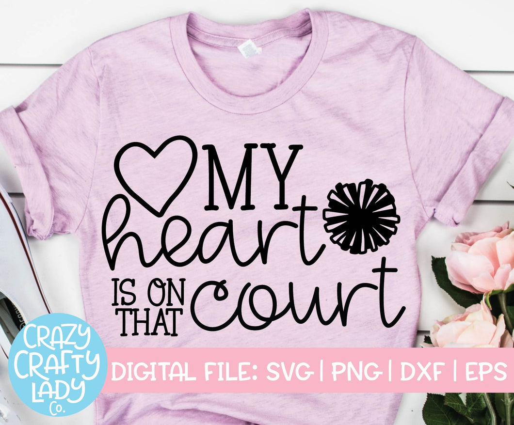 My Heart Is on That Court SVG Cut File