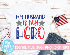My Husband Is My Hero SVG Cut File