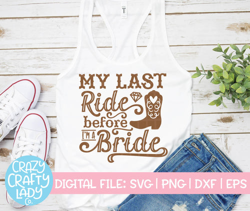 My Last Ride Before I'm a Bride SVG Cut File