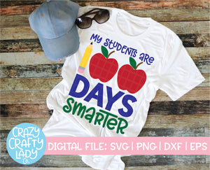 My Students Are 100 Days Smarter SVG Cut File