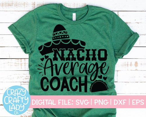 Nacho Average Coach SVG Cut File