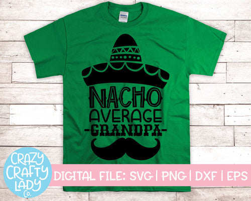 Nacho Average Grandpa SVG Cut File