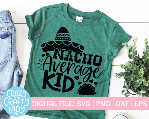 Nacho Average Kid SVG Cut File