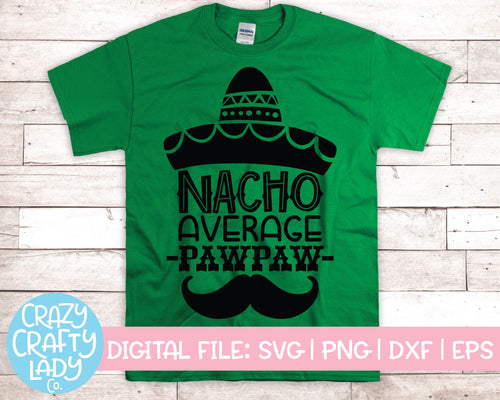 Nacho Average Pawpaw SVG Cut File