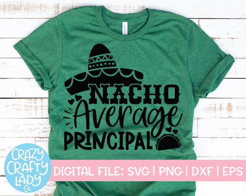 Nacho Average Principal SVG Cut File