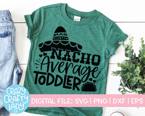 Nacho Average Toddler SVG Cut File