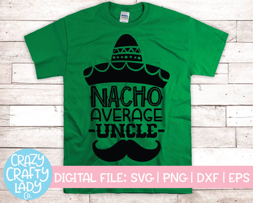 Nacho Average Uncle SVG Cut File