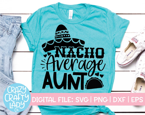 Nacho Average Aunt SVG Cut File