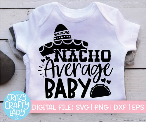 Nacho Average Baby SVG Cut File