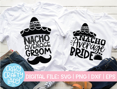 Nacho Average Bride & Groom SVG Cut File Bundle
