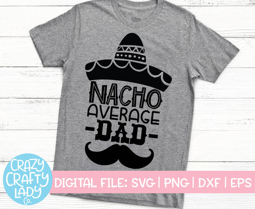 Nacho Average Dad SVG Cut File