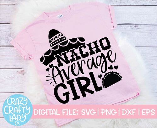 Nacho Average Girl SVG Cut File