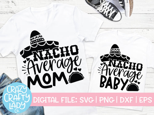 Nacho Average Mom & Baby SVG Cut File Bundle