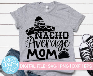 Nacho Average Mom SVG Cut File
