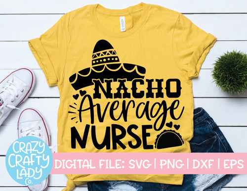 Nacho Average Nurse SVG Cut File