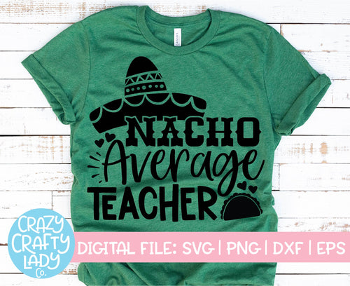 Nacho Average Teacher SVG Cut File