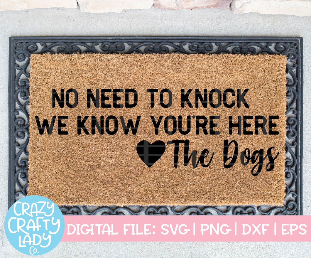 No Need to Knock, We Know You're Here SVG Cut File