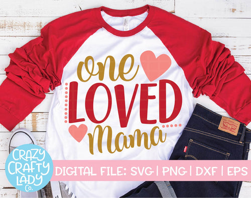 One Loved Mama SVG Cut File