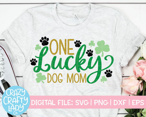 One Lucky Dog Mom SVG Cut File