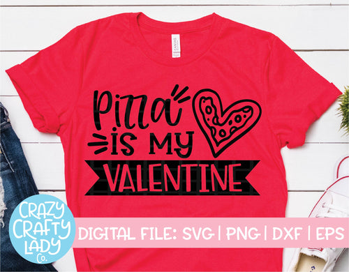 Pizza Is My Valentine SVG Cut File