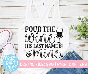 Pour the Wine, His Last Name Is Mine SVG Cut File