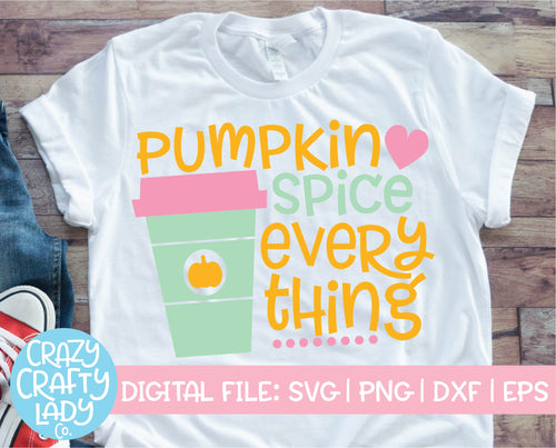 Pumpkin Spice Everything SVG Cut File