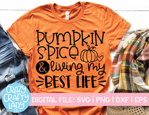 Pumpkin Spice & Living My Best Life SVG Cut File
