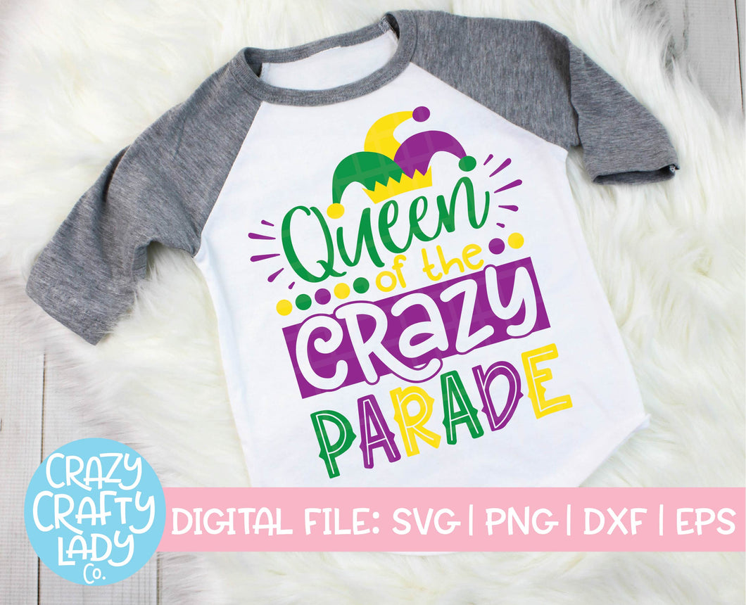 Queen of the Crazy Parade SVG Cut File