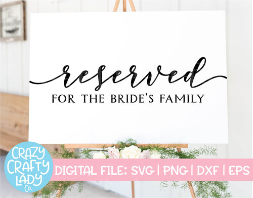 Reserved for the Bride's Family SVG Cut File