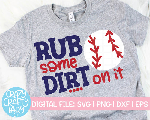Rub Some Dirt on It SVG Cut File