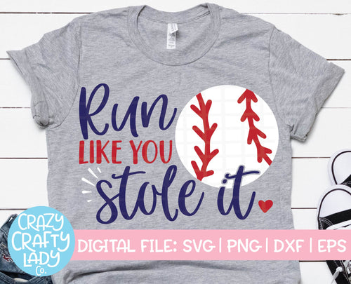 Run Like You Stole It SVG Cut File
