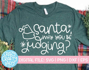 Santa, Why You Be Judging SVG Cut File