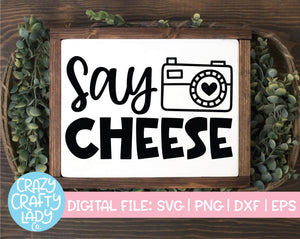 Say Cheese SVG Cut File