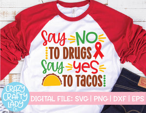 Say No to Drugs, Say Yes to Tacos SVG Cut File
