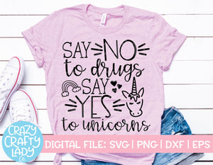 Say No to Drugs, Say Yes to Unicorns SVG Cut File