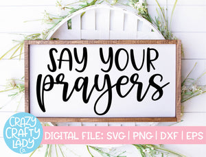 Say Your Prayers SVG Cut File