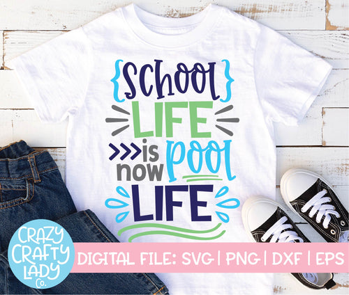 School Life Is Now Pool Life SVG Cut File