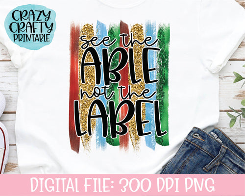 See the Able, Not the Label PNG Printable File